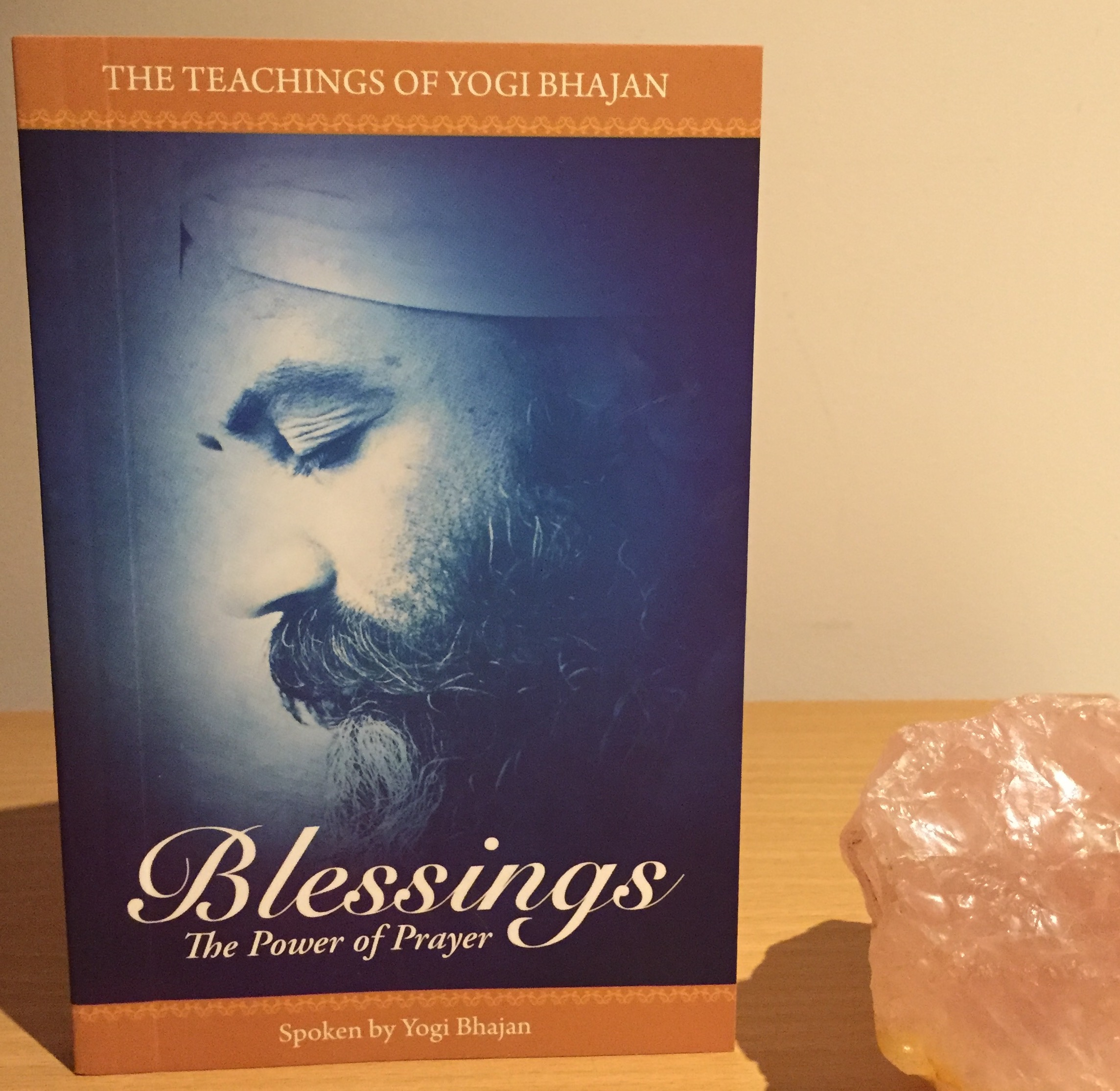 The Teachings of Yogi Bhajan – Blessings, The Power of Prayer